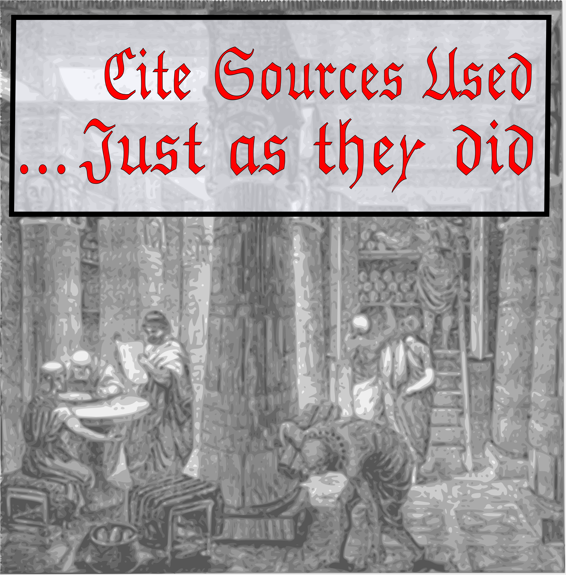 Cite Sources Used ...Just as they did by cibo00