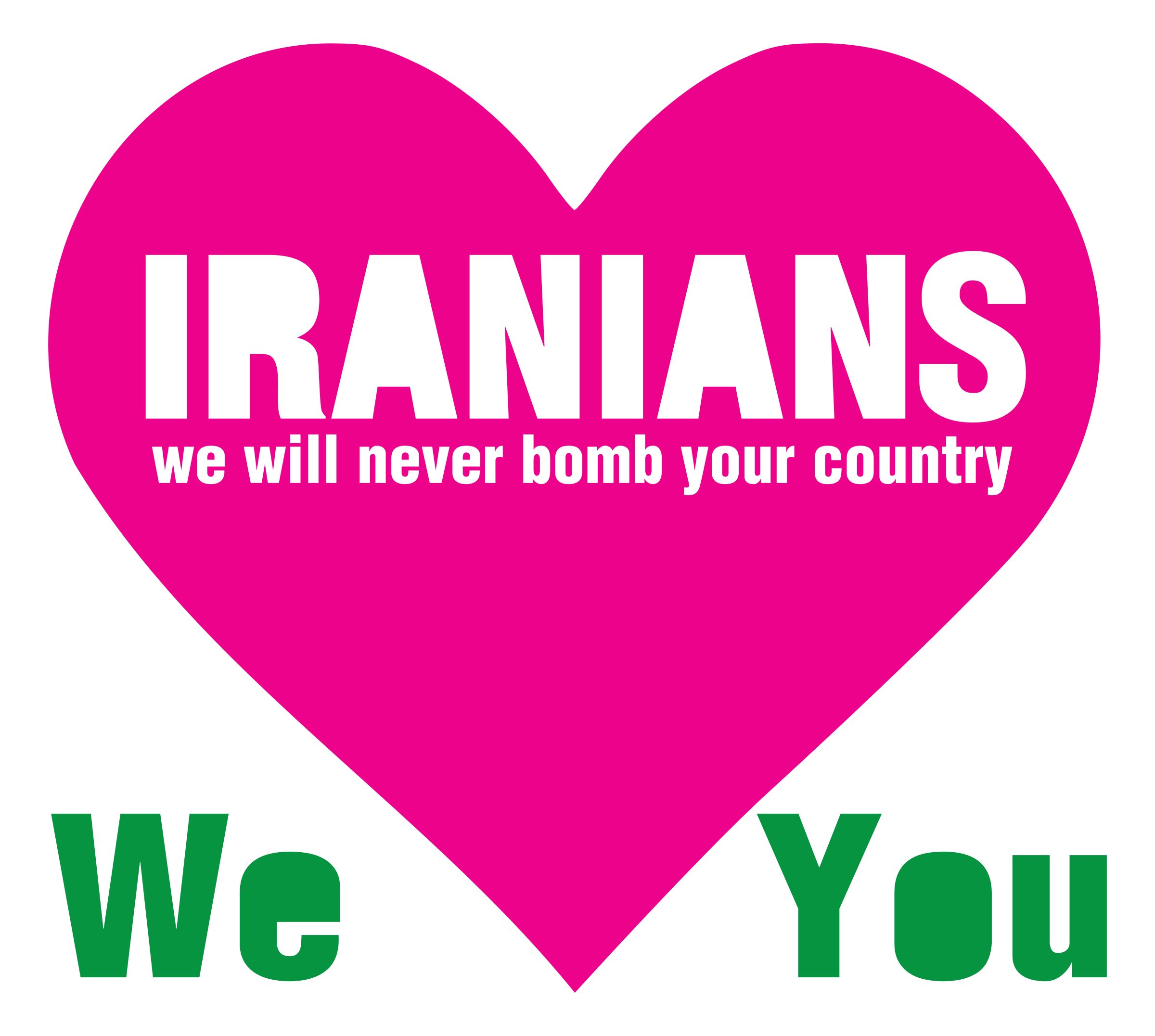 IRANIANS - we will never bomb your country -  We love You by worker