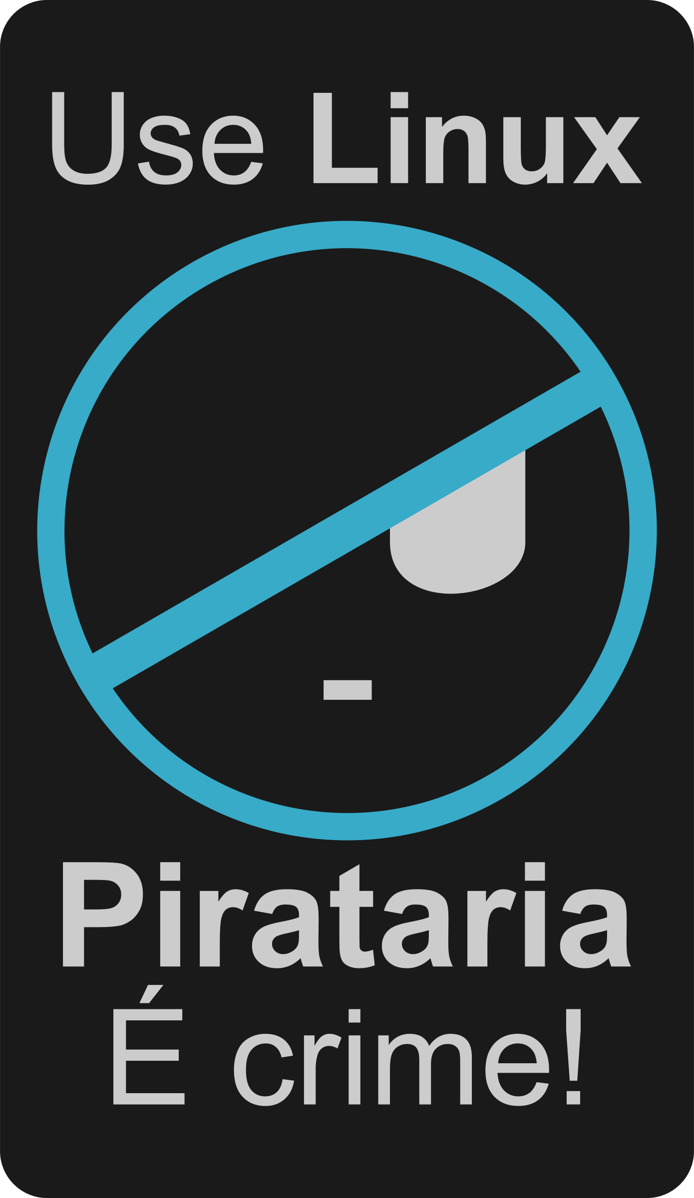 Pirataria é Crime! Use Linux by augustoschwartz