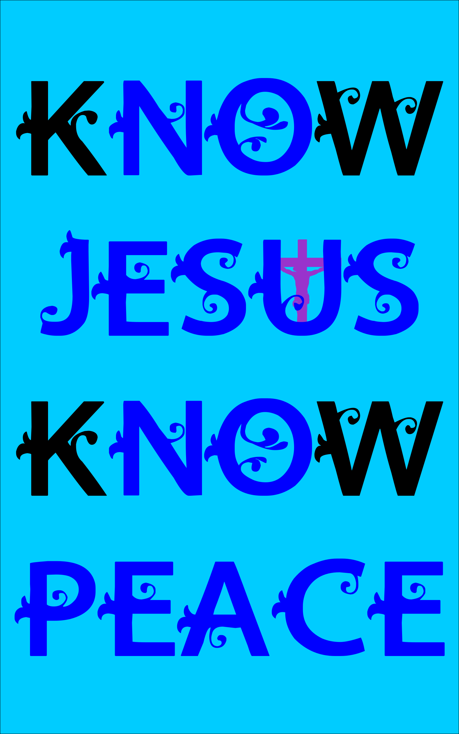 kNOw JESUS kNOw PEACE by GDJ
