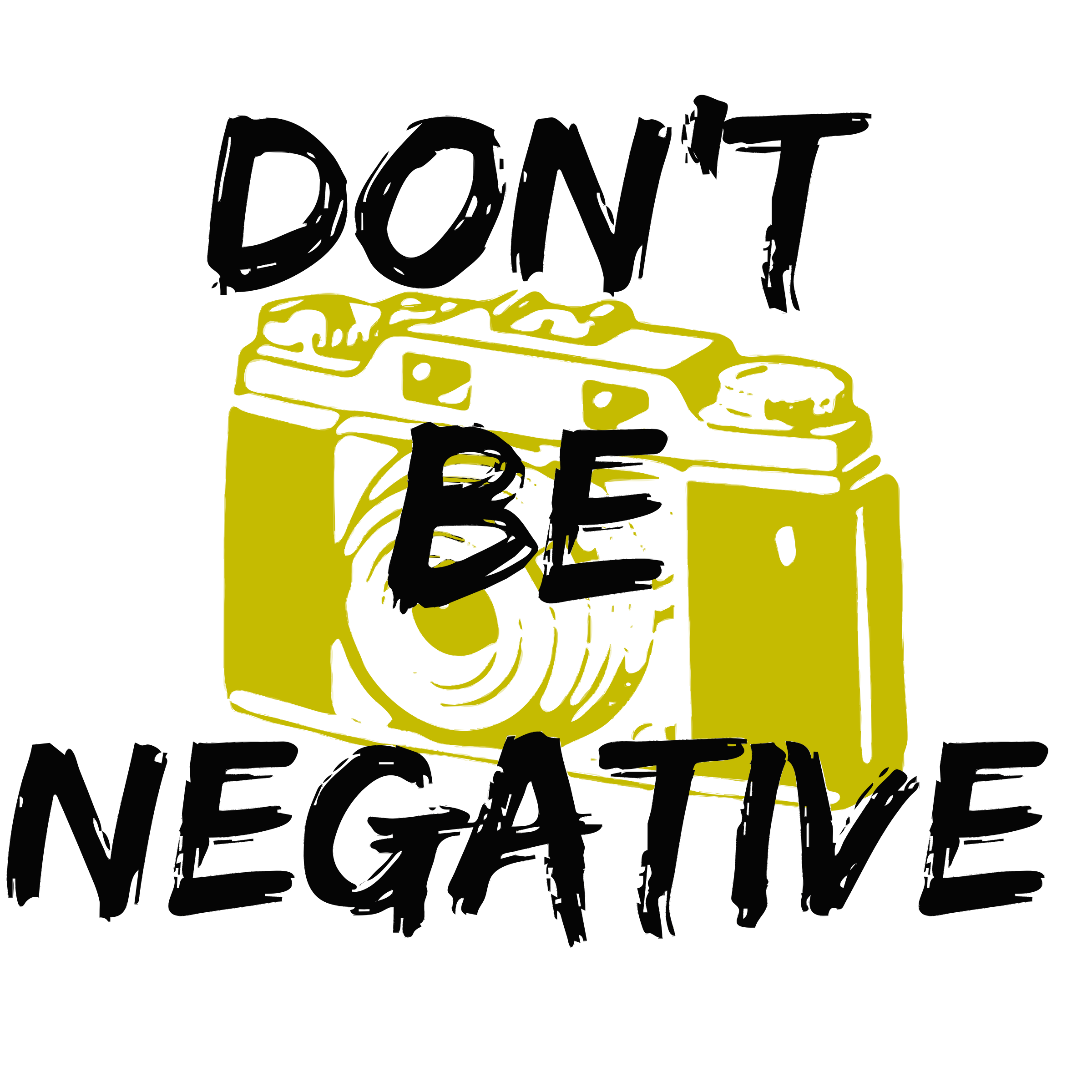 Dont Be Negative by keriann3