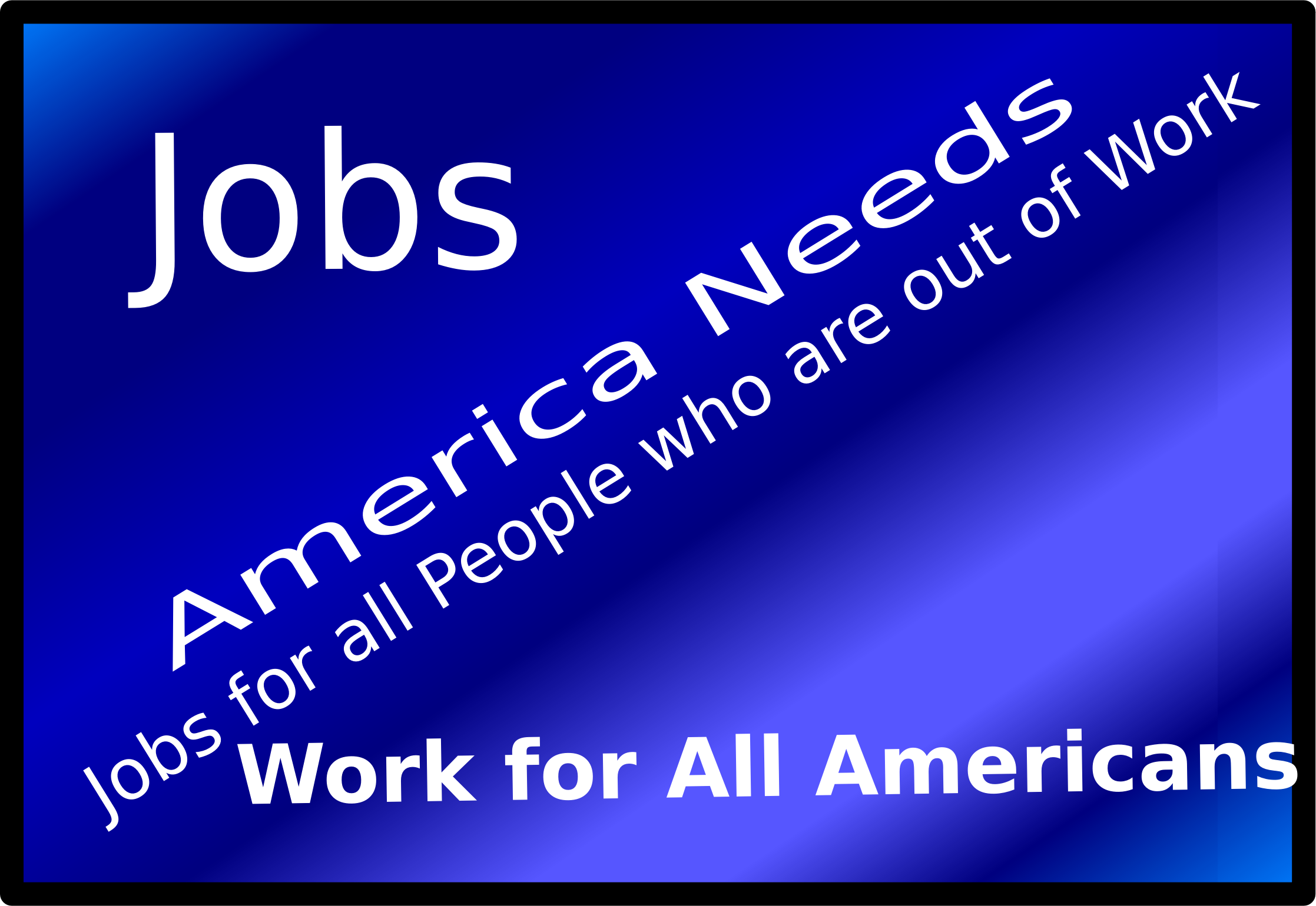 Jobs... Work... America Needs Jobs. by zerozip