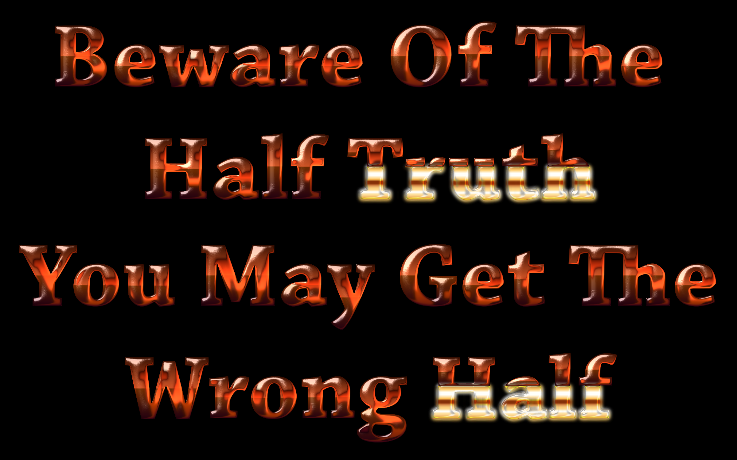 Beware Of The Half Truth by GDJ