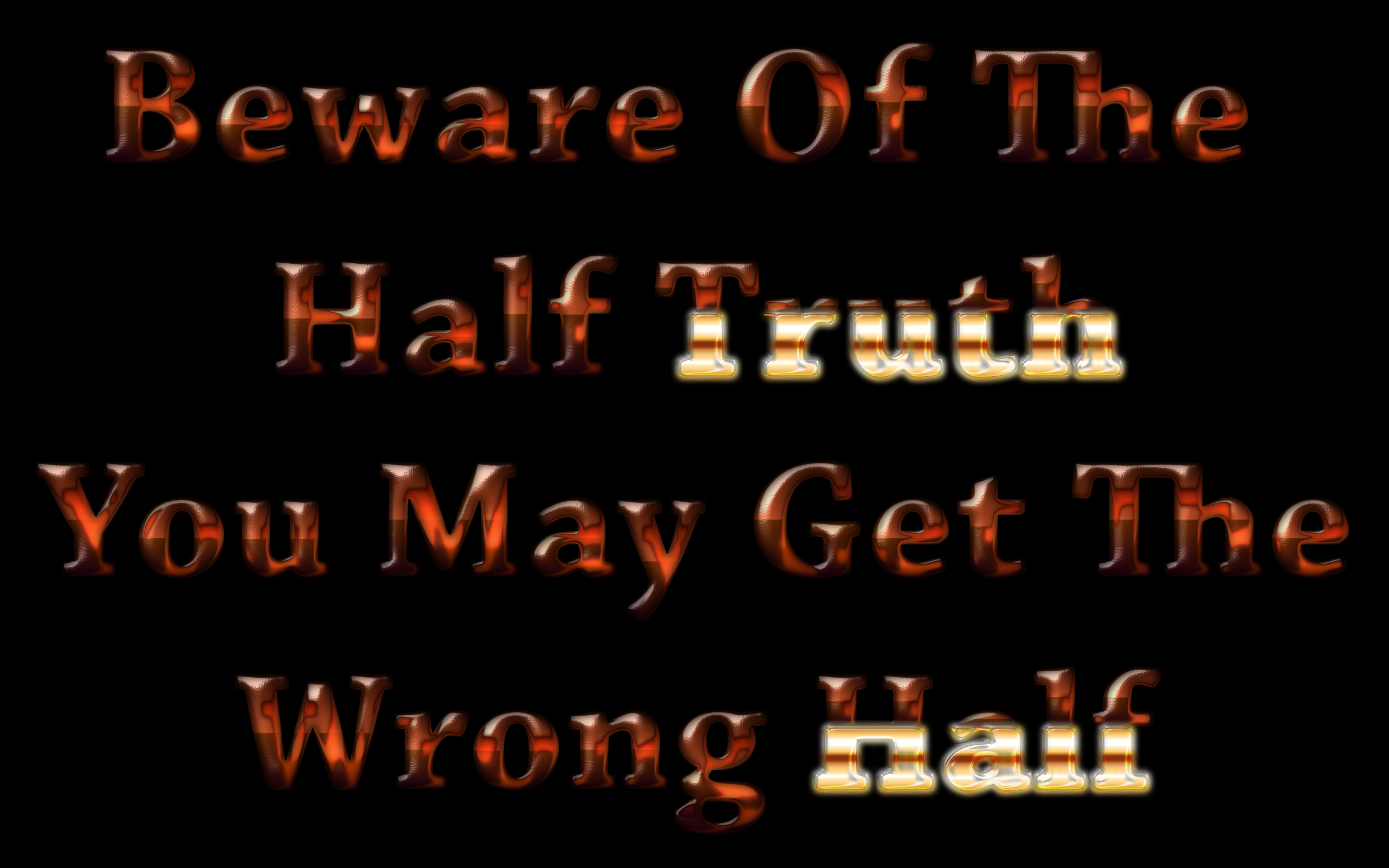 Beware Of The Half Truth 2 by GDJ