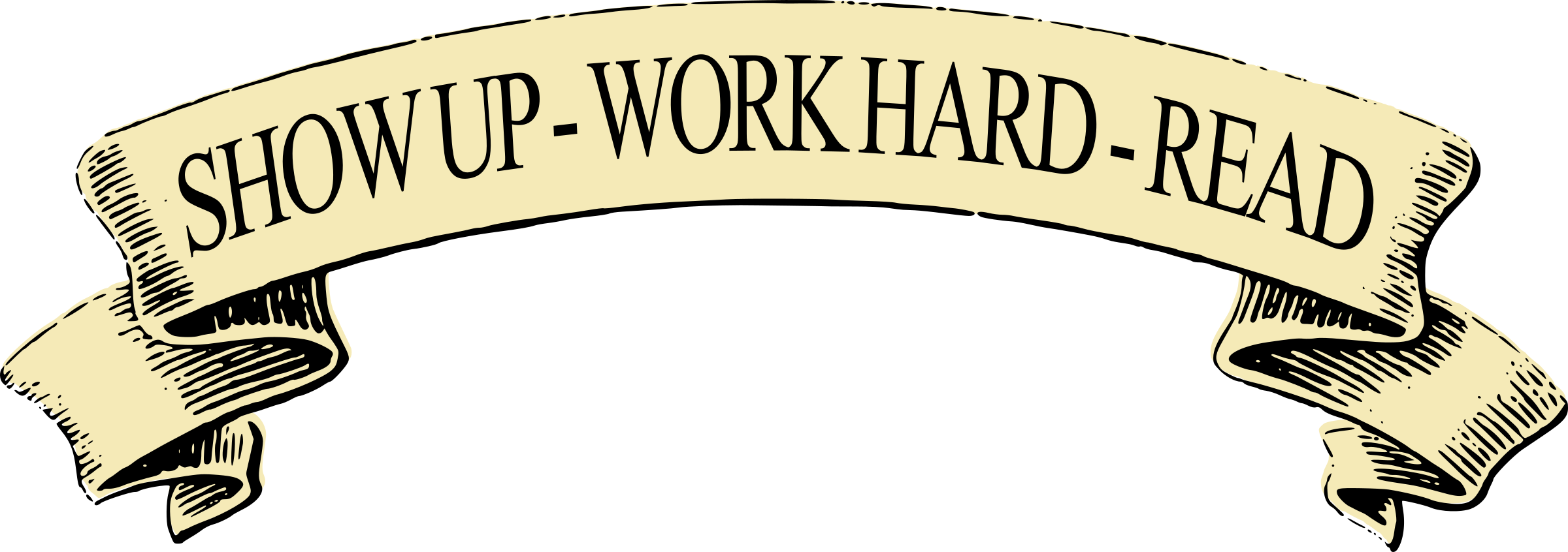 Show Up Work Hard Read Banner by ARTcombobulated