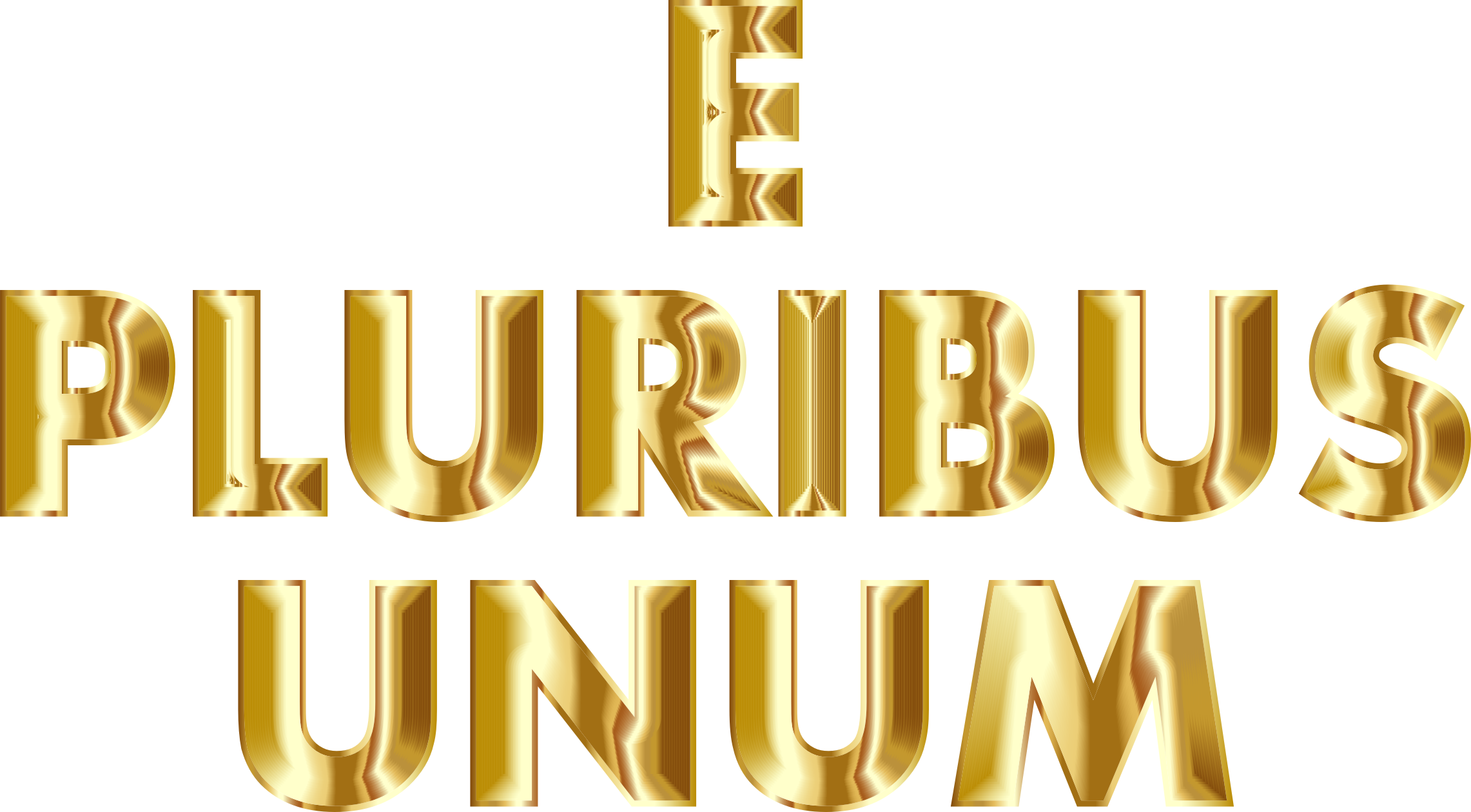 E Pluribus Unum Gold Typography No Background by GDJ