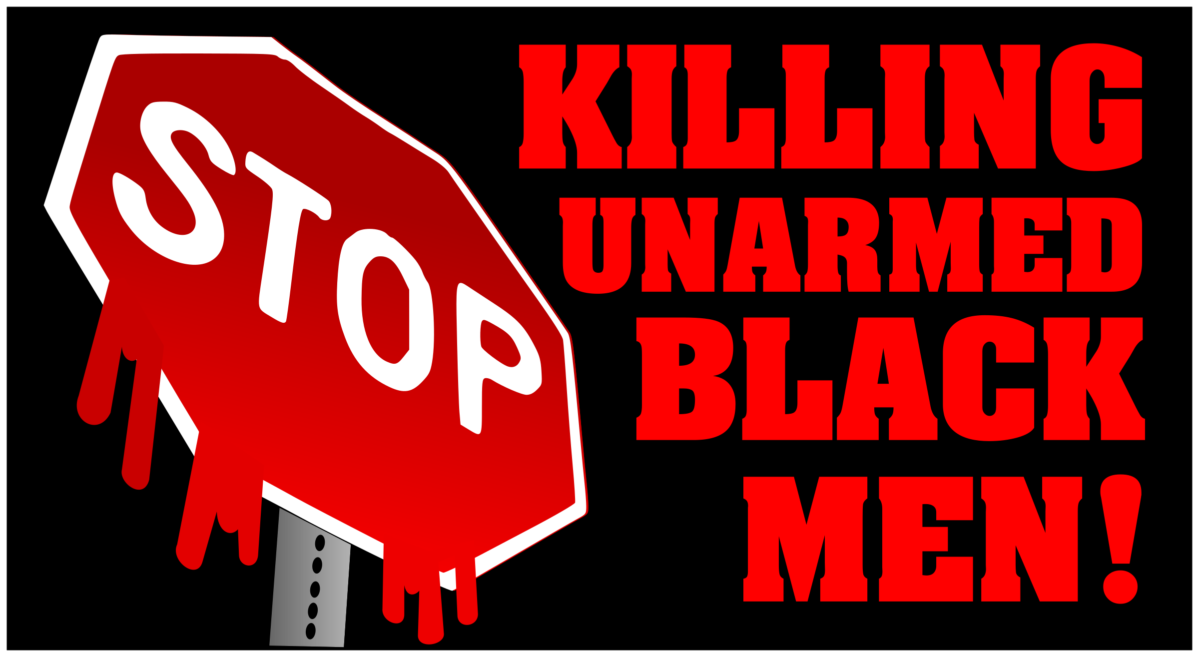 Stop Killing Unarmed Black Men by Raker Tooth