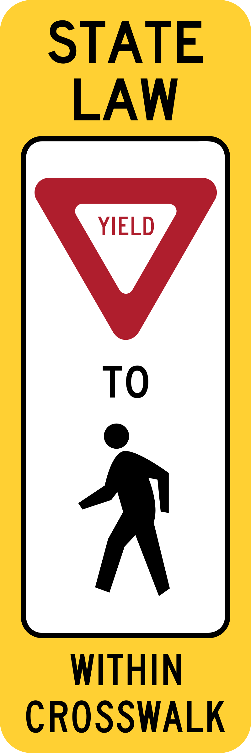 Yield To Pedestrians In Crosswalk Sign (State Law Version, Obsolete, U.S.A.) by jonathan357