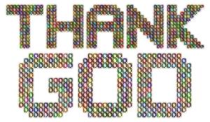 https://openclipart.org/image/300px/svg_to_png/245671/Chromatic-Thank-God-Typography-Variation-2-Enhanced-2-No-Background.png