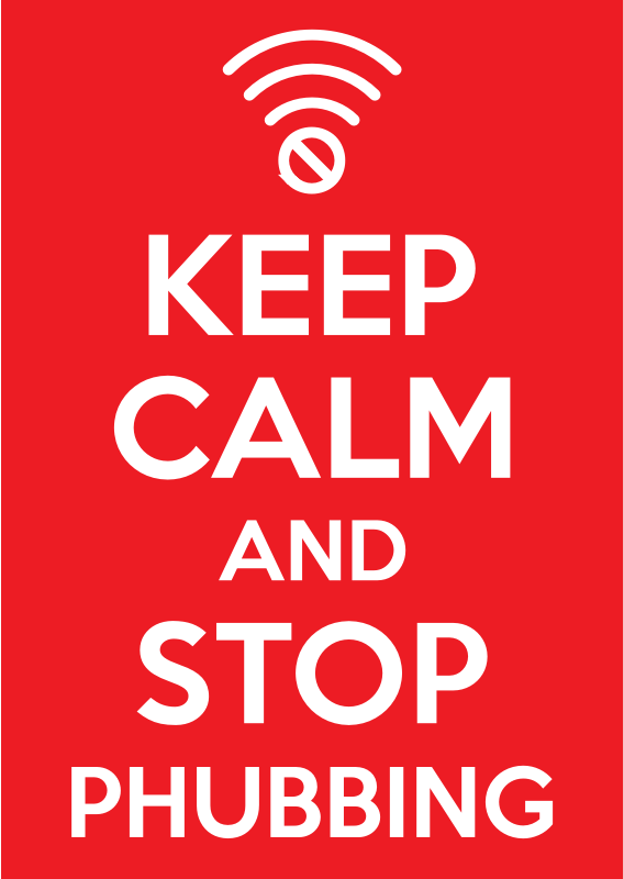 Keep Calm and Stop Phubbing