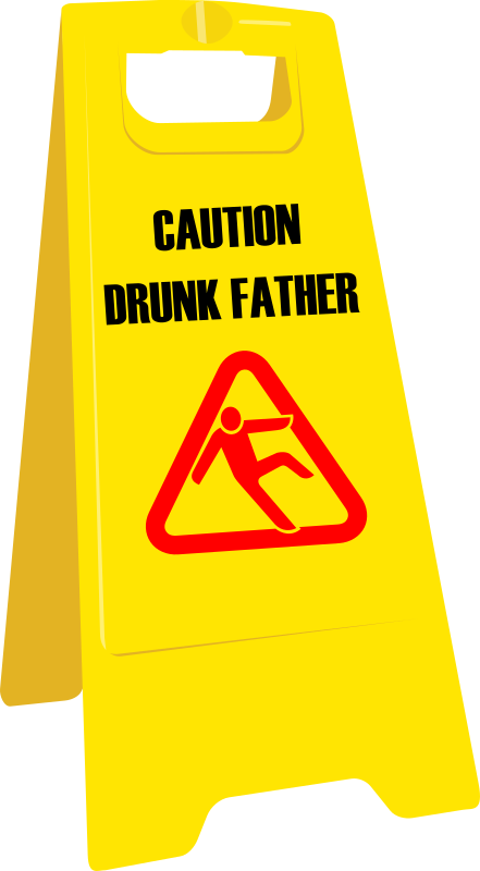 Drunk father sign