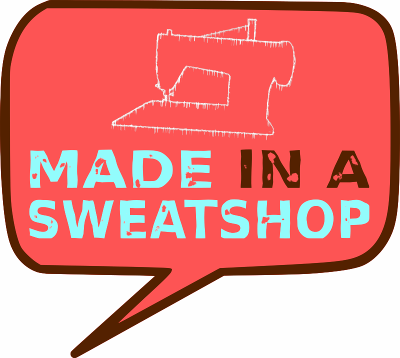 Made in a Sweatshop