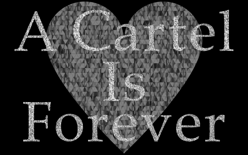 A Cartel Is Forever