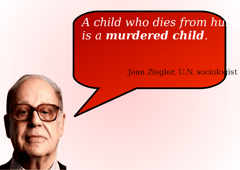 A child who dies from hunger is a murdered child