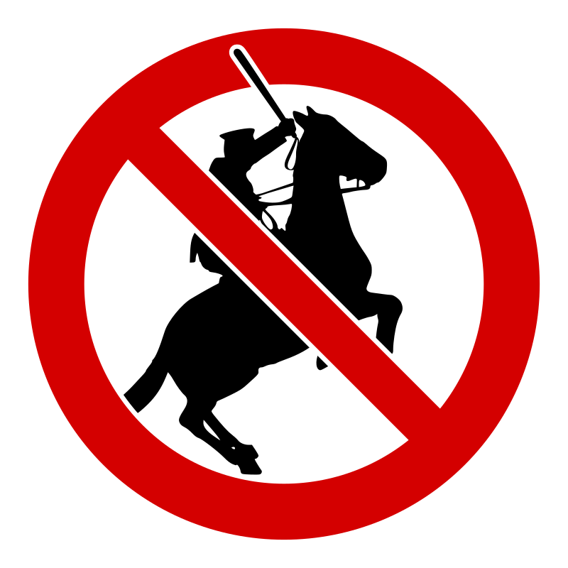 No police on horses!