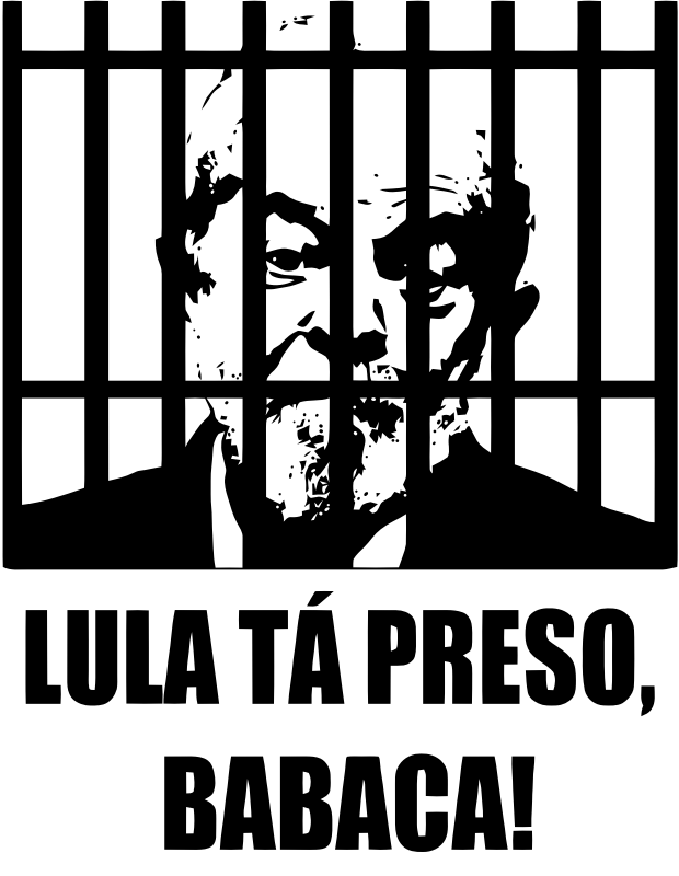 Lula's in jail, asshole!