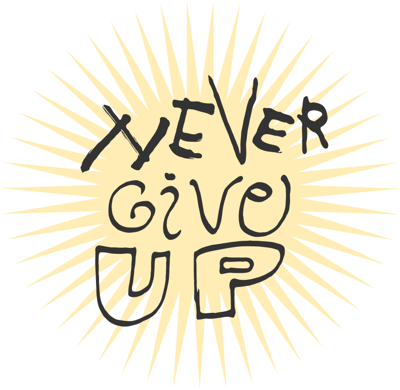Never Give Up - Text