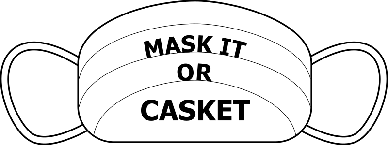 Mask It or Casket