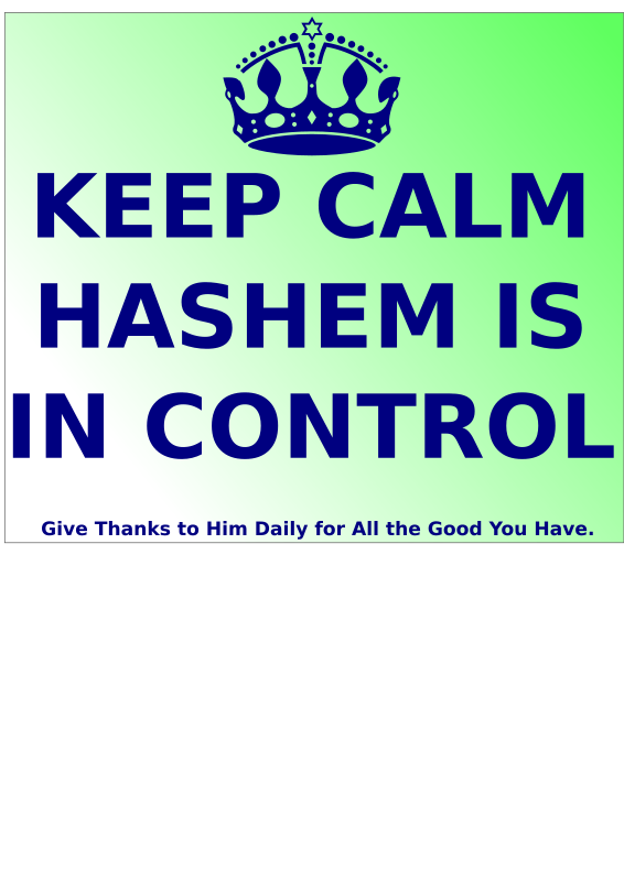 Keep Calm Hashem is in Control