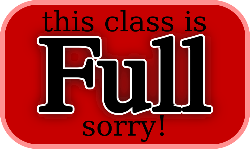"this class is FULL sorry by pbhj - a red badge logo with text ""this class is full sorry"" the word full is large and fills most of the image area"
