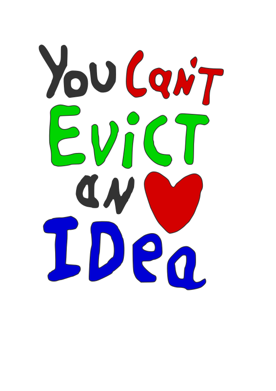 You Can Not Evict An Idea by dripsandcastle