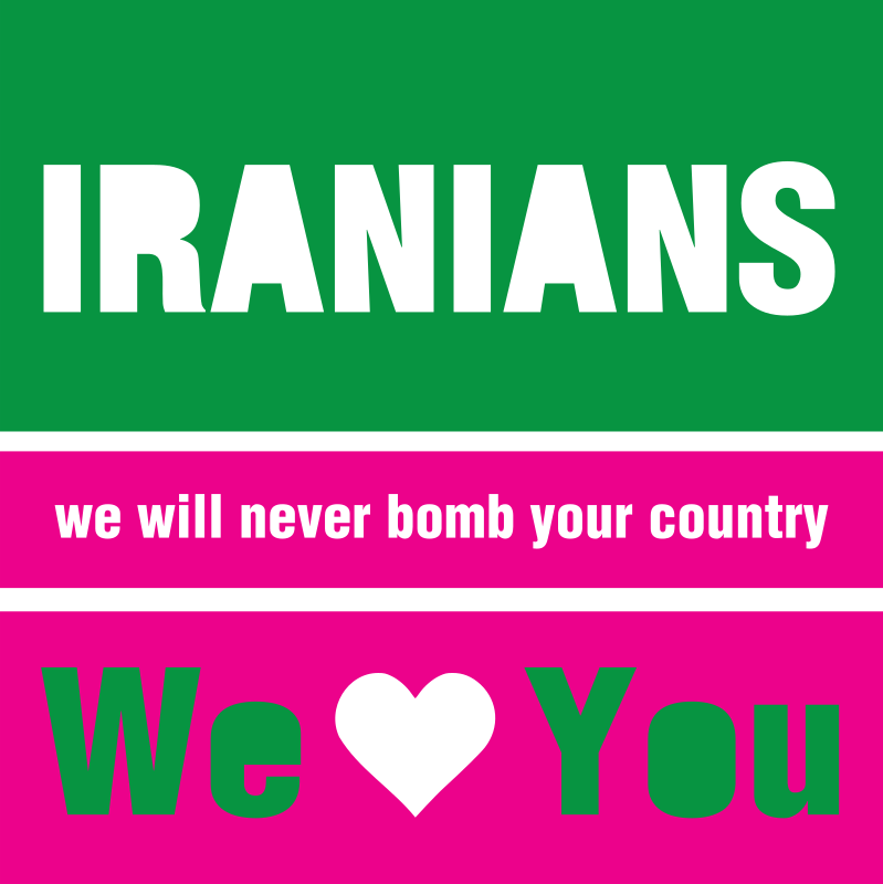 IRANIANS - we will never bomb your country -  We love You by worker - message: iranians - we will never bomb your country