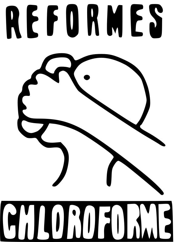 Réformes chloroforme (Reforms chloroform) by ben - Converted poster made during the strikes in May 1968 - Paris - France