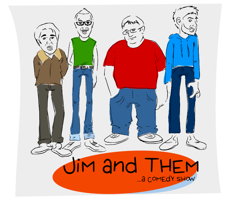 Jim and Them by ecuabron - jimandthem.com a comedy show