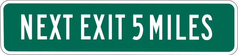 Next Exit 5 miles by Rfc1394 - Used to warn a driver that no exits will be available for 5 miles