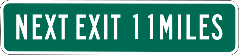 Next Exit 11 miles by Rfc1394 - Used to warn a driver that the next exit will not be available for 11 miles