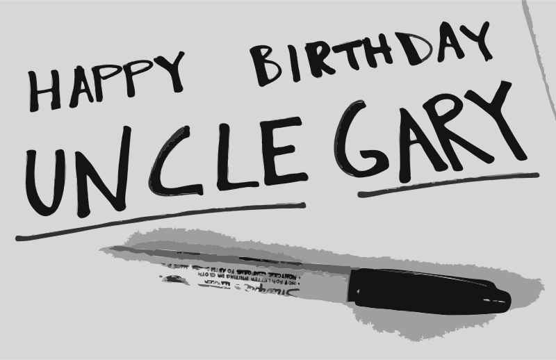 Happy birthday uncle gary by rejon