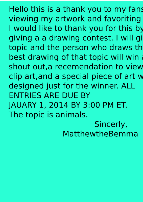 Drawing Contest THIS ONE YOU CAN READ LEASE READ DESCRIPITON HOLDS VALUABLE INFO by MatthewtheBemma