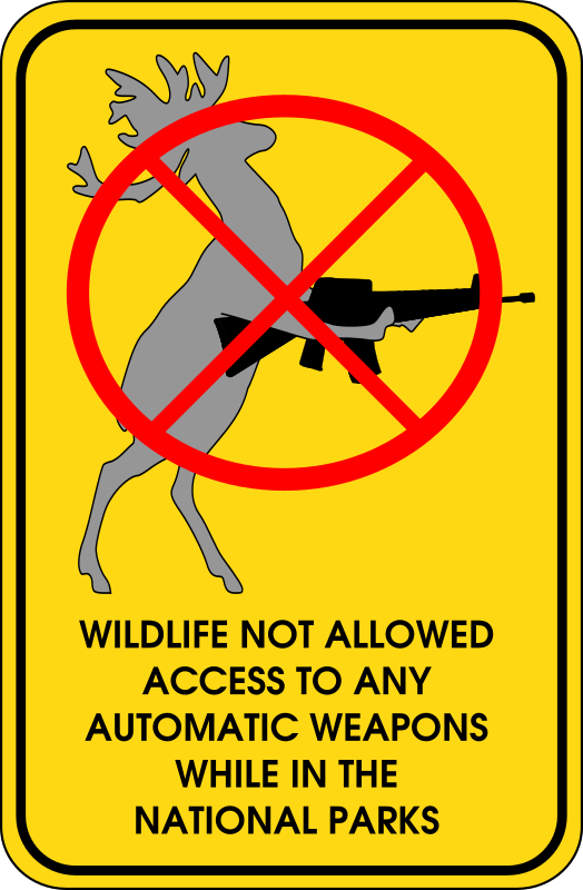Wildlife Not Allowed To Access Automatic Weapons While In The National ...
