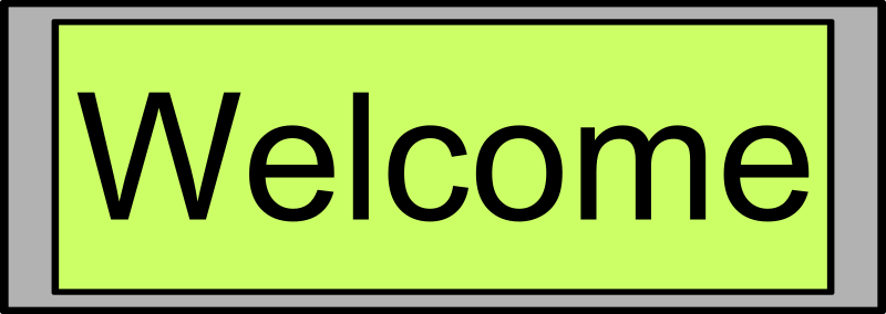 "Digital Display with ""Welcome"" text by palomaironique - Digital Display with ""Welcome"" text - Affichage numérique avec texte ""Welcome"" - Digital Anzeige mit ""Welcome"" Text - Display digitale con testo ""Welcome"""