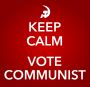 KEEP CALM AND VOTE COMMUNIST