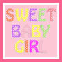 Sweet Baby Girl Typography
