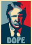 Donald Trump Dope Poster